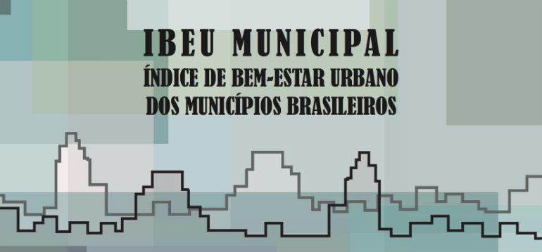 O Bem-Estar Urbano dos municípios brasileiros — IBEU Municipal